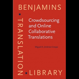 Crowd Sourcing and Online Collaborative Translations. Miguel A. Jiménez-Crespo.
