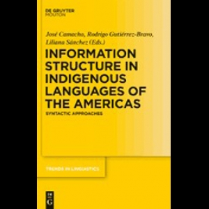 Information Structure in Languages of the Americas. J. Camacho, R. Gutiérrez-Bravo and L. Sánchez (eds) (2010)