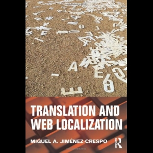 Translation and Web Localization - Miguel A. Jiménez-Crespo (2013)